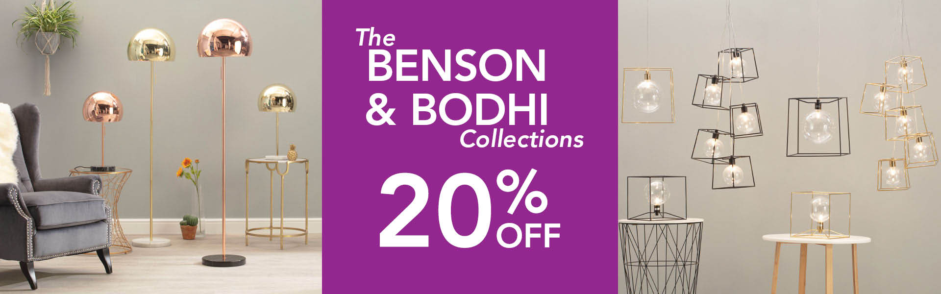 20 Percent off the Benson and Bodhi Ranges